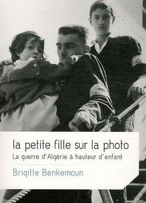 « La petite fille sur la photo. La guerre d'Algérie à hauteur d'enfant » de Brigitte Benkemoun aux éditions Fayard.