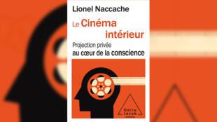 «Le cinéma intérieur», de Lionel Naccache.