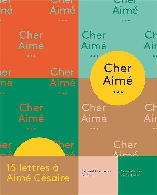 Couverture de «Cher Aimé», un ouvrage dédié à Aimé Césaire.