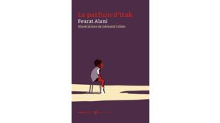 «Le parfum d'Irak», par Feurat Alani.