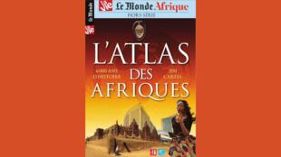 """""""L'Atlas des Afriques"""", un magazine hors-série conçu par les rédactions duMondeet deLa Vie, dont RFI est partenaire."""