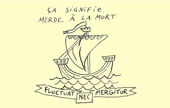 К черту смерть! Fluctuat nec mergitur - девиз Парижа.