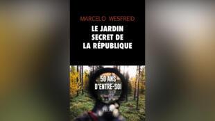 «Le jardin secret de la République», par Marcelo Wesfreid.