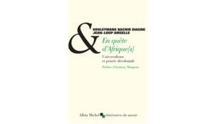 «En quête d'Afrique (s)», de Souleymane Bachir Diagne et Jean-Loup Amselle.