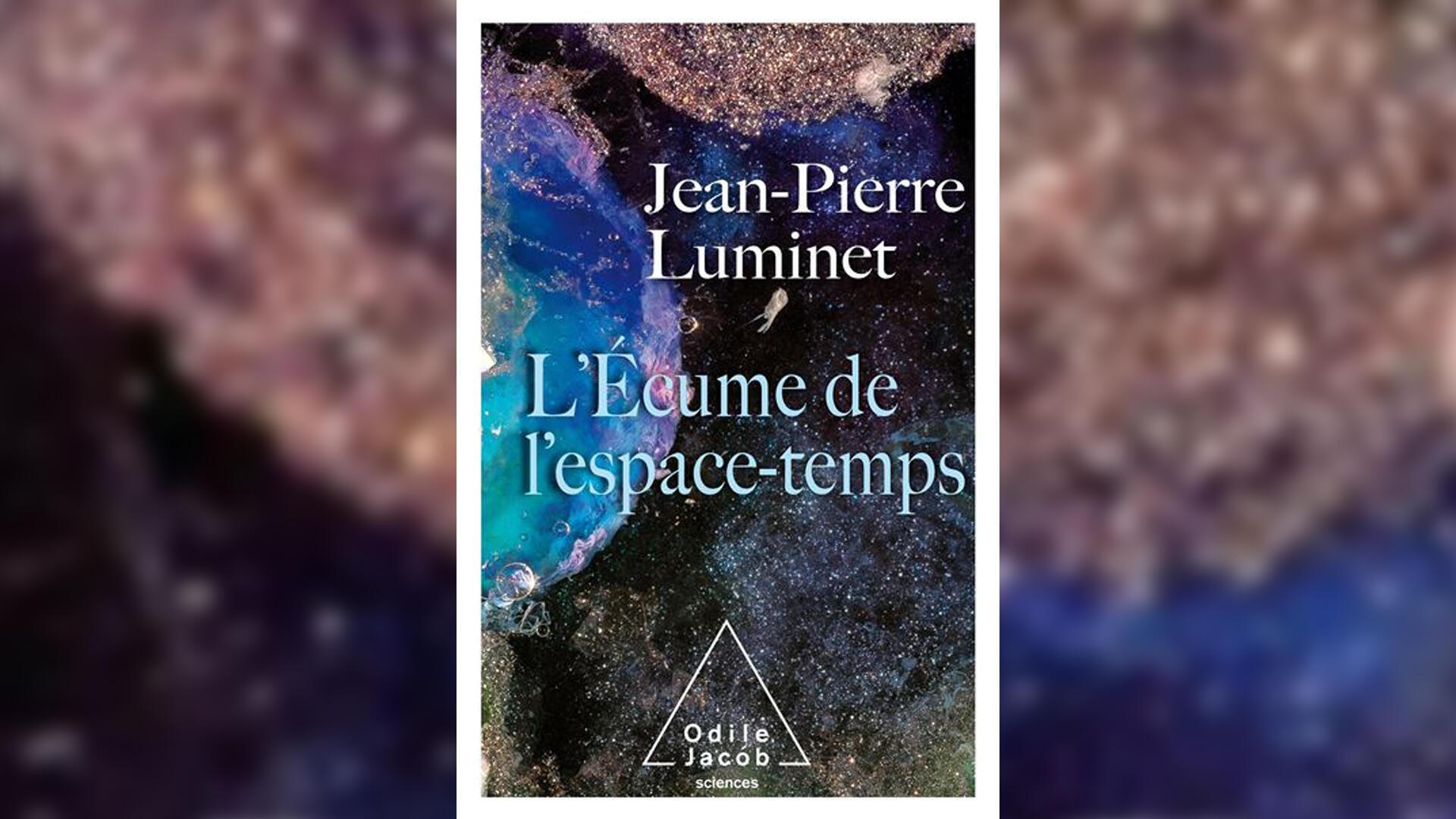 L'écume de l'espace-temps, Jean-Pierre Luminet