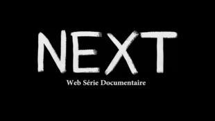 Next, web série documentaire.
