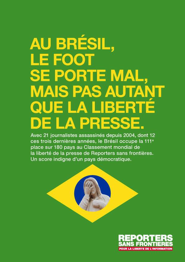Campanha diz que, no Brasil, o futebol está mal, mas não tanto quanto a liberdade de imprensa.