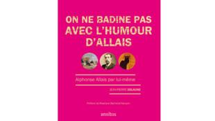 Couverture de livre «On ne badine pas avec l'humour d'Allais».