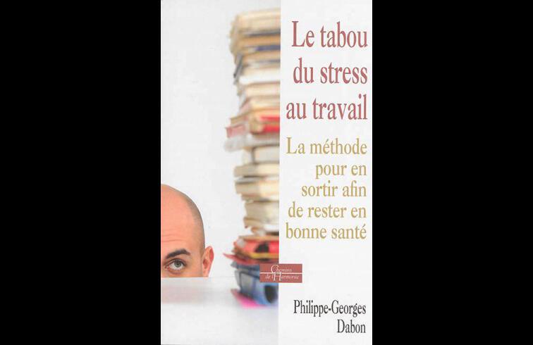 Couverture du livre de Philippe-Georges Dabon: «Le tabou du stress au travail».