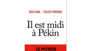 «Il est midi à Pékin, le monde à l'heure chinoise», de Gilles Fontaine et Éric Chol.