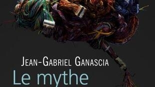 Tapa del libro del científico Jean-Gabriel Ganascia 'Le mythe de la singularité'.