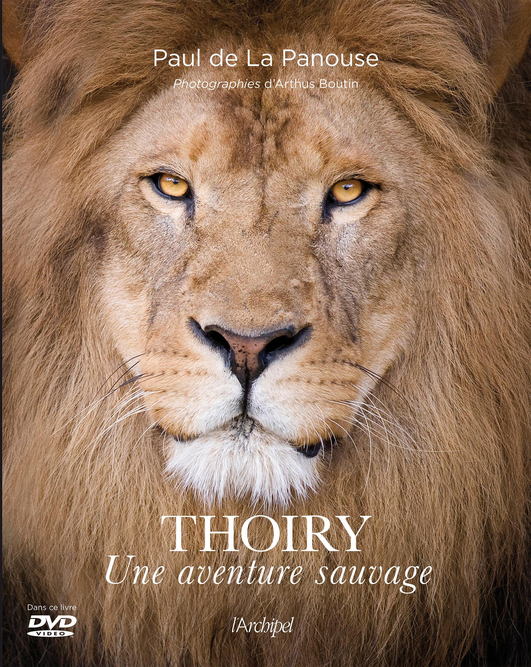 Couverture du beau livre «Thoiry une aventure sauvage», de Paul de la Panouse.