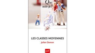 Qui sont les classes moyennes en réalité ? Julien Damon, auteur de «Les classes moyennes» tente d'y répondre dans son ouvrage.