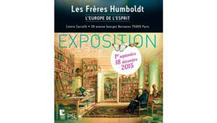«Les frères Humboldt, l'Europe de l'esprit», du 1er septembre jusqu'au 18 décembre 2015.