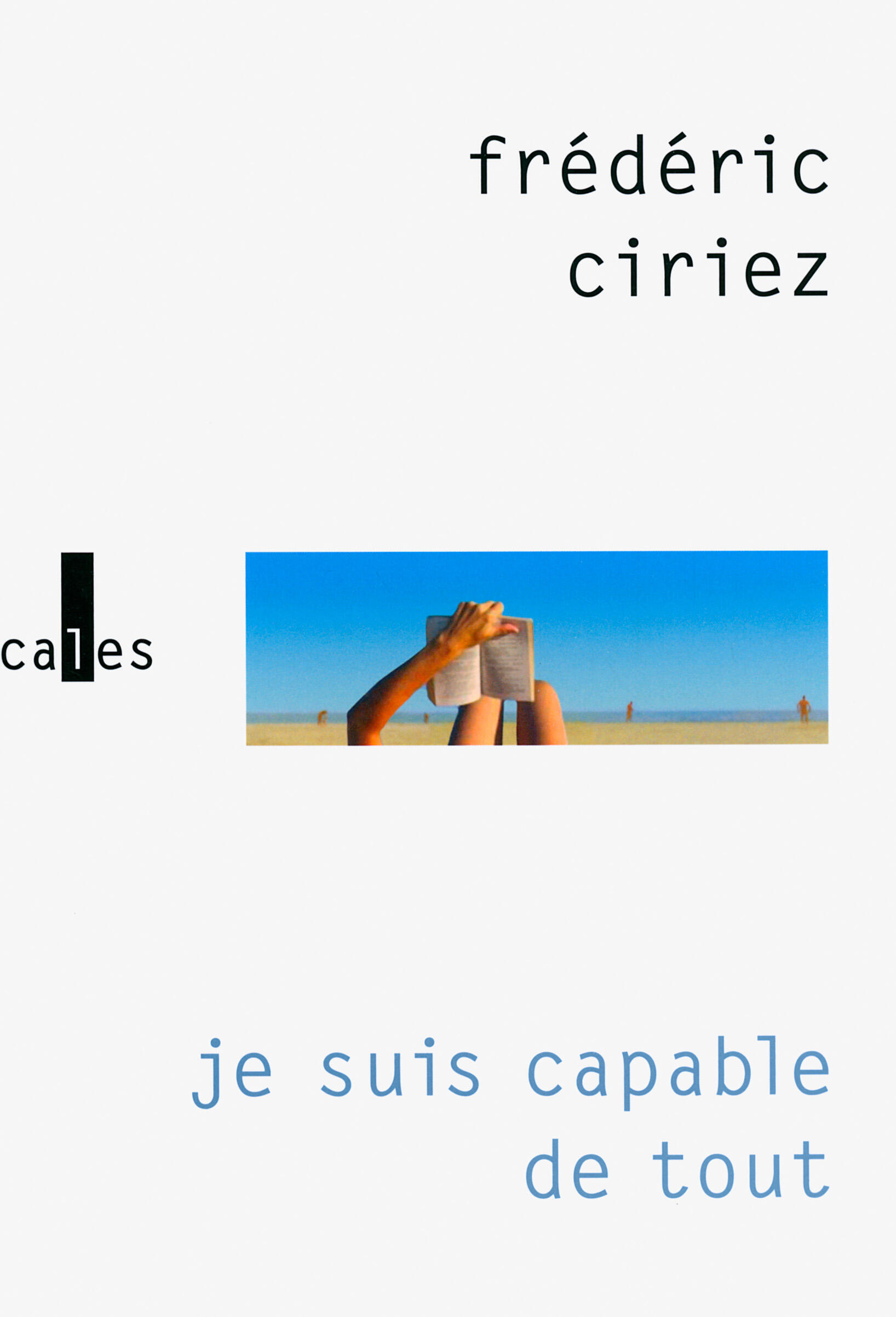 Couverture du roman, «Je suis capable de tout» de Frédéric Ciriez.