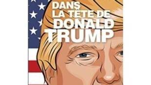 Couverture du livre, « Dans la tête de Donald Trump » de Anne Toulouse.