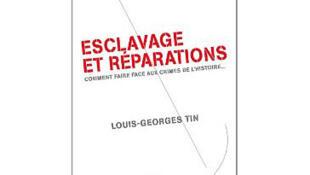 Couverture du livre de Louis Georges Tin, «Esclavages et réparations».