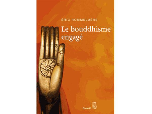 «Le bouddhisme engagé», d'Eric Rommeluère.
