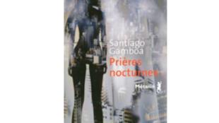 «Prières nocturnes» de Santiago Gamboa, aux éditions Métailié.