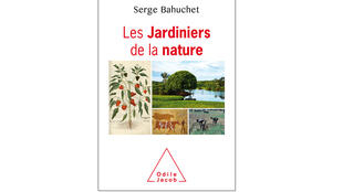 Les jardiniers de la nature de Serge Bahuchet.