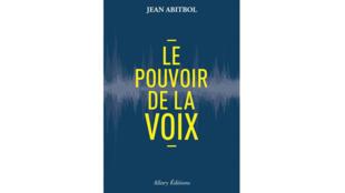 «Le pouvoir de la voix», de Jean Abitbol.