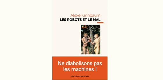 Couverture du livre «Les robots et le mal» d'Alexei Grinbaum.