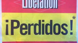 Libération é o jornal francês que traz o tom mais dramático para a cobertura da crise espanhola e européia.