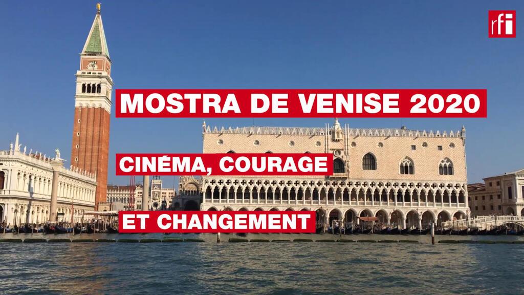 [Vidéo] La Mostra de Venise 2020: cinéma, courage et changement