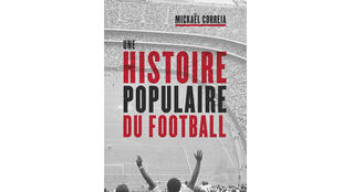«Une histoire populaire du football», de Mickaël Correia.