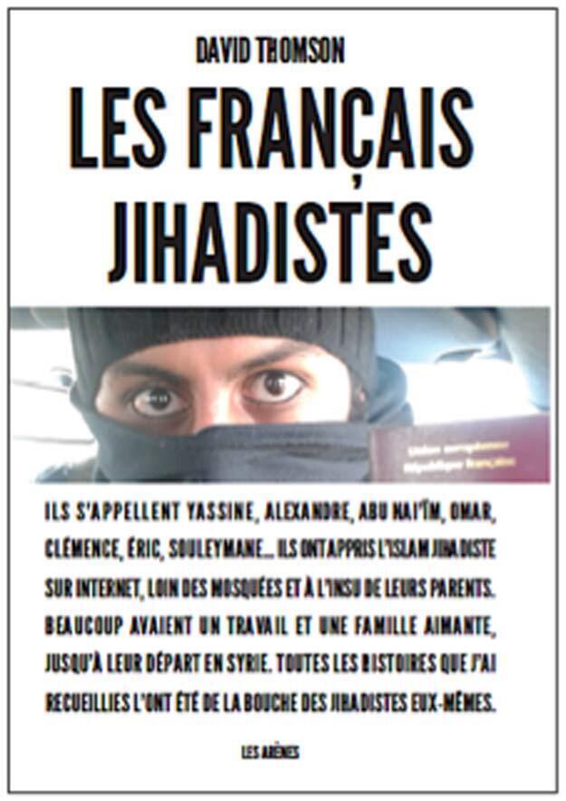 Capa do livro do jornalista da RFI David Thomson, que fez um estudo detalhado sobre os jihadistas franceses envolvidos nos combates na Síria.