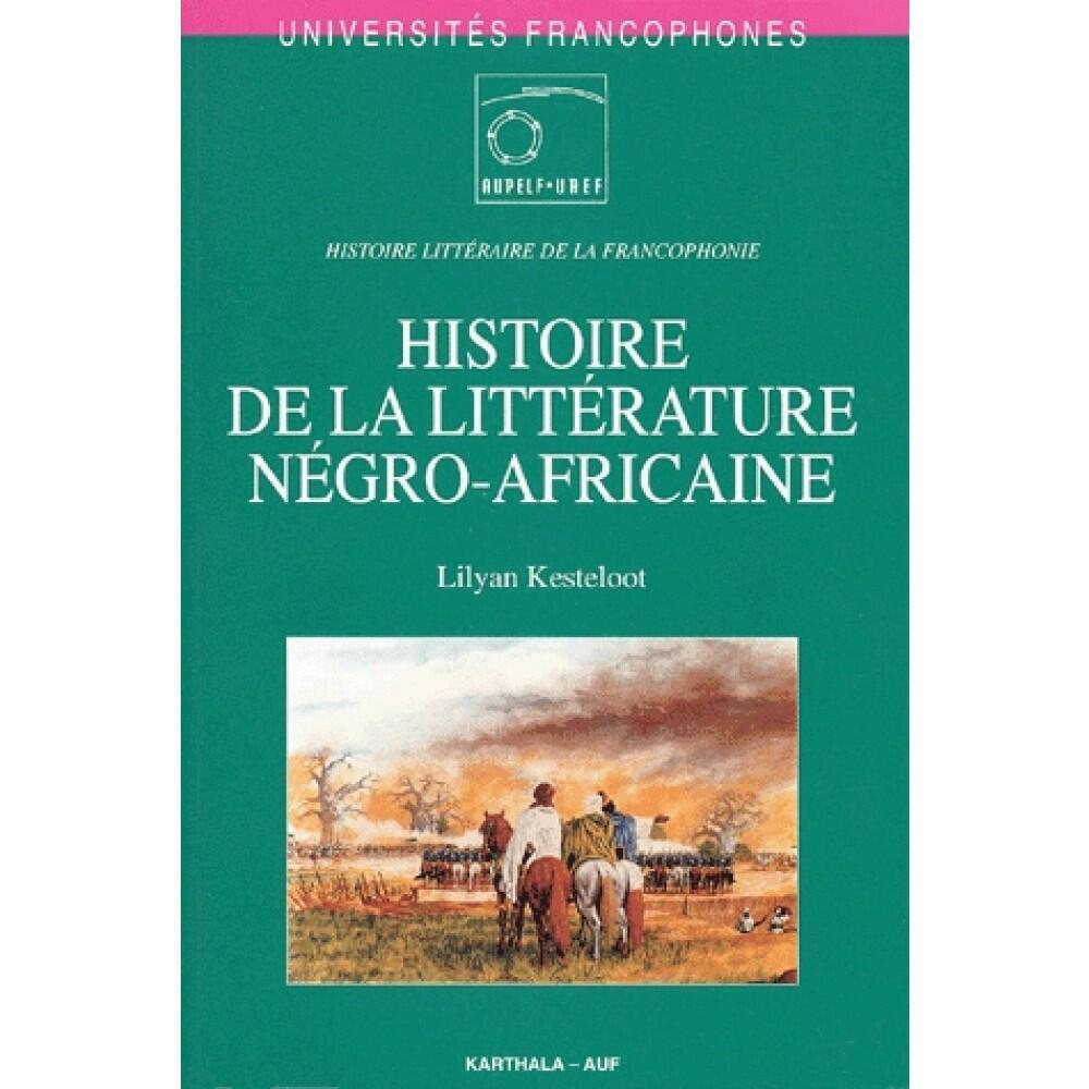 """""""Histoire de la littérature négro-africaine"""" est le texte remanié de la thèse pionnière de Lilian Kesteloot sur la naissance de la littérature africaine d'expression française avec Senghor et Aimé Césaire."""