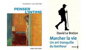 «Penser l'intime», de François Laplantine et «Marcher la vie, un art tranquille du bonheur», de David Le Breton.