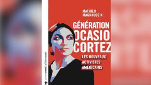 «Génération Ocasio-Cortez», par Mathieu Magnaudeix.