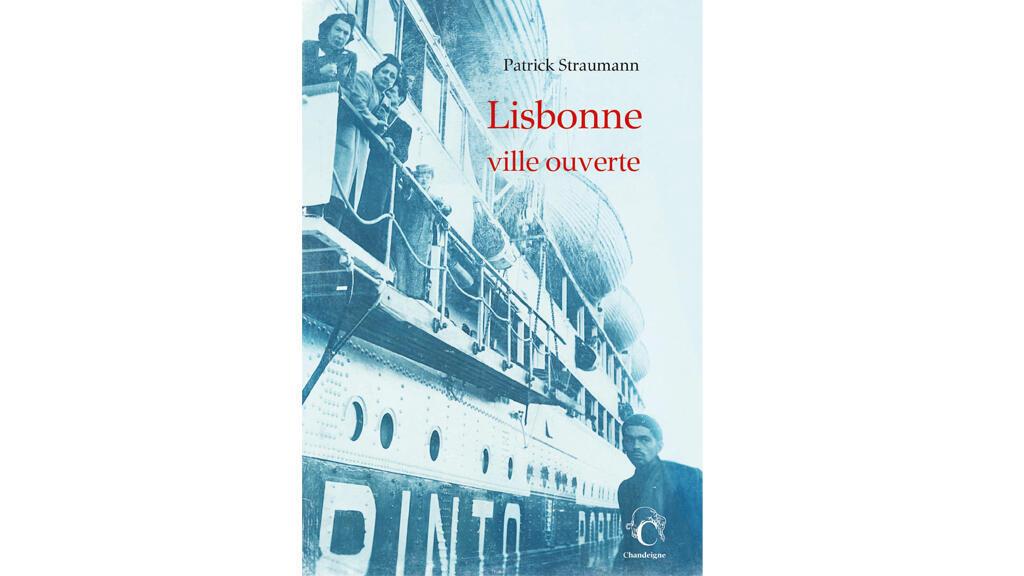«Lisbonne, ville ouverte», de Patrick Straumann.