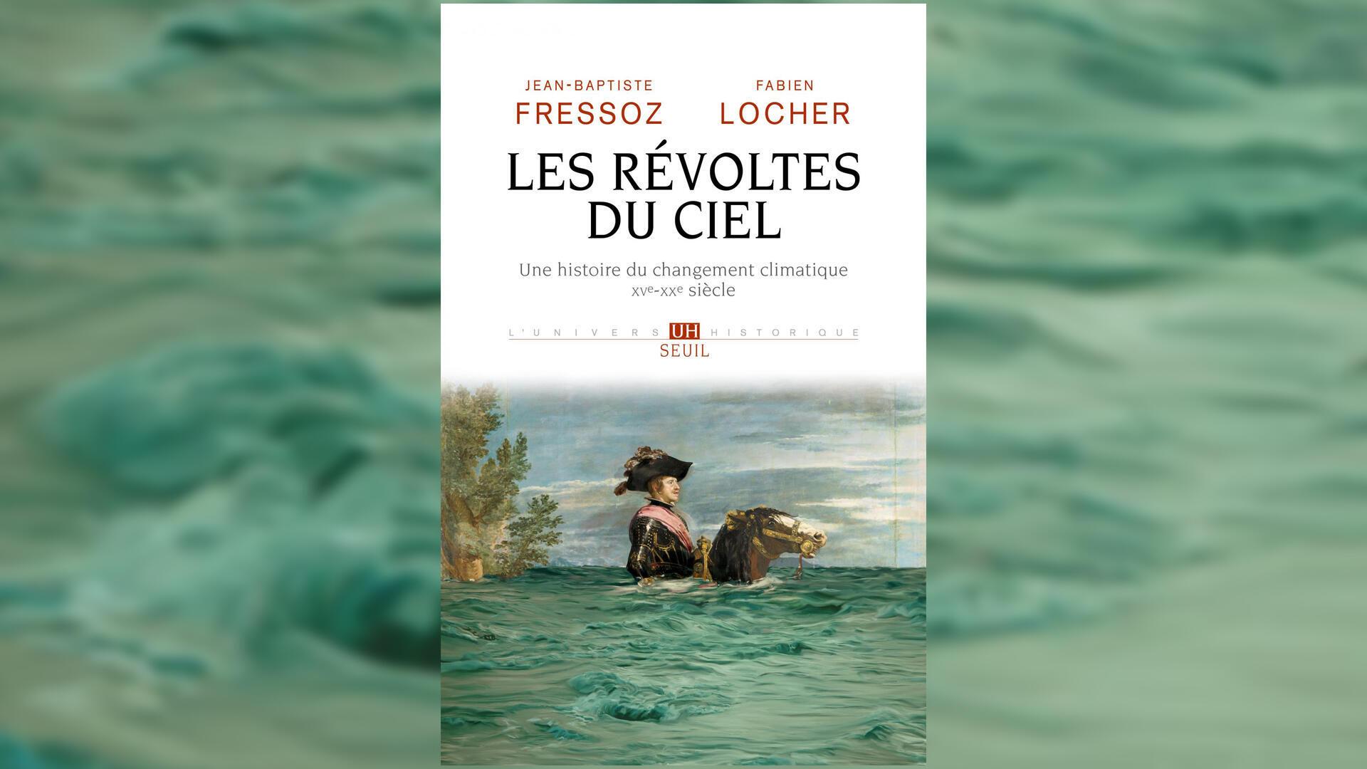 As Revoltas do Céu foi lançado pelos historiadores da ciência Jean-Baptiste Fressoz e Fabien Locher.