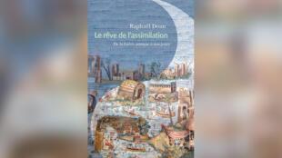 Livre - «Le rêve de l'assimilation, de la Grèce antique à nos jours», de Raphaël Doan -