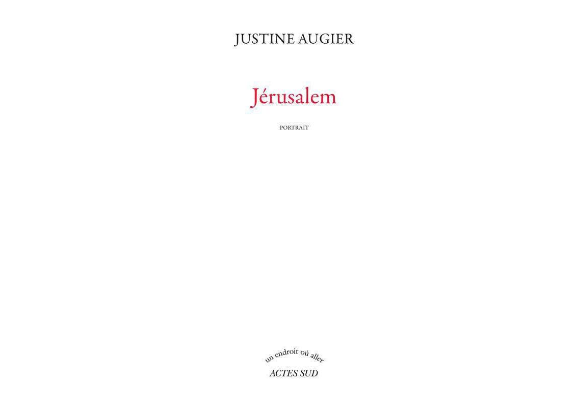 La très sobre couverture de l'ouvrage de Justine Augier, «Jérusalem».