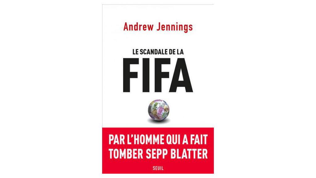 """""""Le scandale de la Fifa"""" (O escândalo da Fifa, em tradução livre), de Andrew Jennings."""