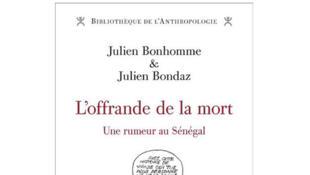 «L'offrande de la mort, une rumeur au Sénégal», de Julien Bonhomme et Julien Bondaz.