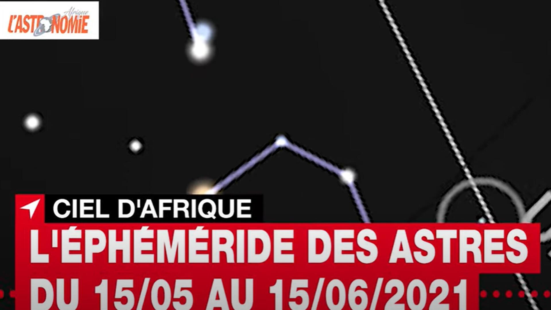 Ciel d'Afrique - Ephéméride 15 mai 2021