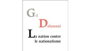 Couverture «La nation contre le nationalisme», de Gil Delannoi.