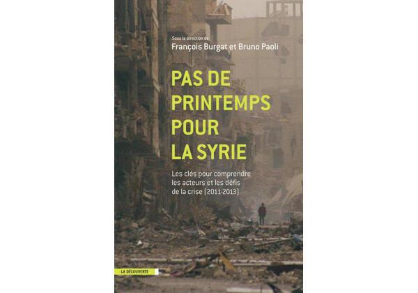 Couverture du livre de François Burgat, « Pas de printemps pour la Syrie ».