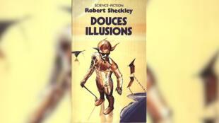 «Douces illusions» de Robert Sheckley.