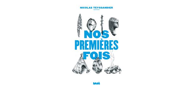 Couverture du livre «Nos premières fois», de Nicolas Teyssandier.