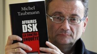 """Michel Taubmann, author of """"Dominque Strauss-Kahn, contre-enquete"""""""