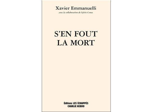 « S'en fout la mort », de Xavier Emmanuelli, publié aux Editions Les Echappés.