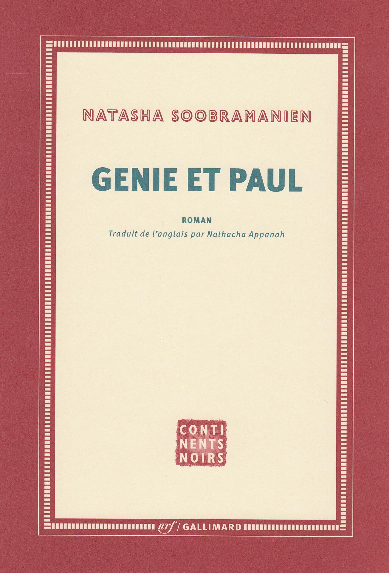 Génie et Paul est le premier roman de Natasha Soobramanien.