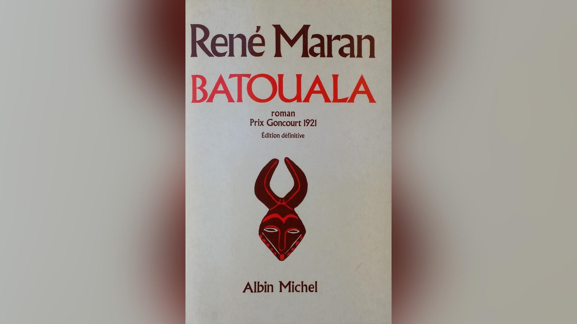 «Batouala», de René Maran.