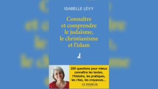 Couverture connaitre et comprendre judaisme_christianisme_islam_Isabelle Lévy