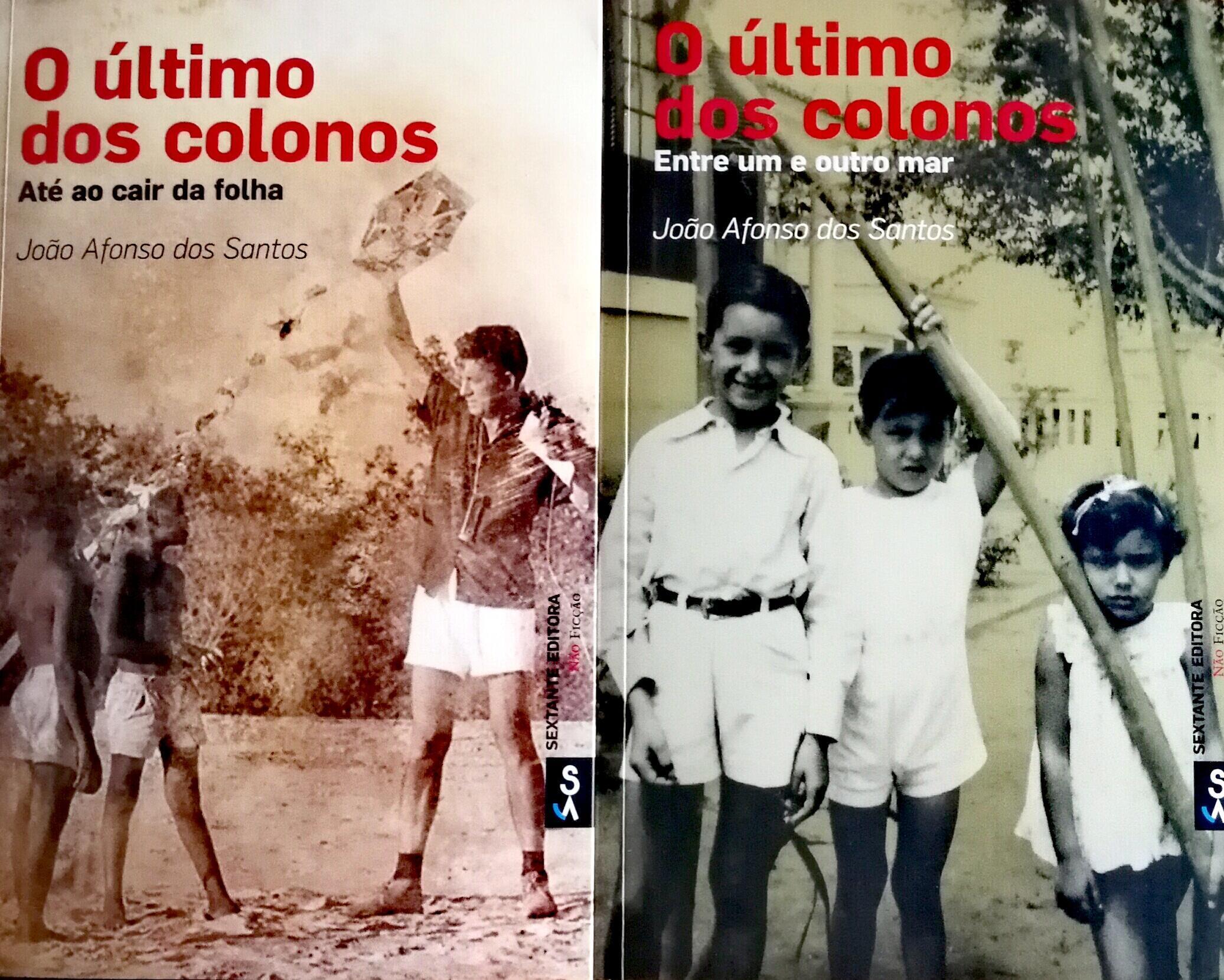 """""""O último dos colonos - Até ao cair do pano"""" é o segundo volume de memórias de João Afonso dos Santos."""